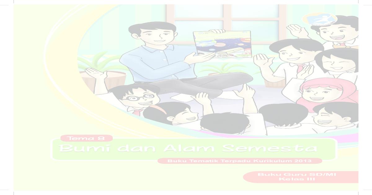 Bumi Dan Alam Semesta Buku Guru Kelas 3 Tema 8 Pdf Document